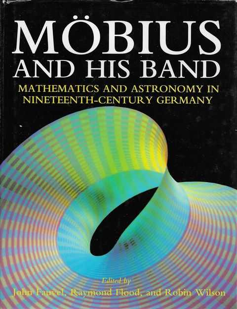 Image for Mobius and His Band: Mathematics and Astronomy in Nineteenth-Century Germany