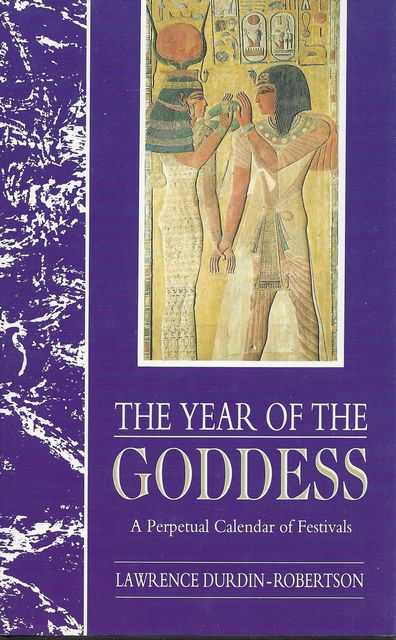 Image for The Year of the Goddess: A Perpetual Calendar of Festivals