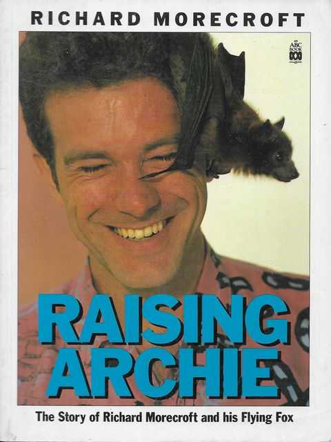 Image for Raising Archie - The Story of Richard Morecroft and his Flying Fox