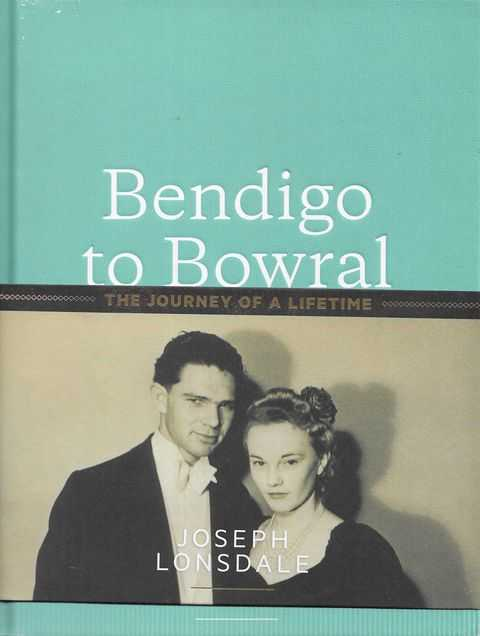 Image for Bendigo to Bowral: The Journey of a Lifetime