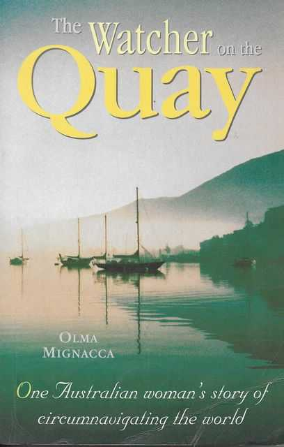Image for The Watcher on the Quay : One Australian Woman's Story of Circumnavigating the World