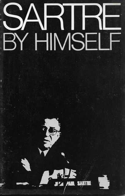 Image for Sartre By Himself : A Film Directed by Alexandre Astruc and Michel Contat, with the Participation of Simone de Beauvoir, Jacques-Larent Bost, Andre Gorz, Jean Pouillon