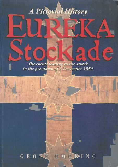 Image for Eureka Stockade: A Pictorial History - The Events Leading Up To The Attack in the Pre-Dawn of 3 December 1954