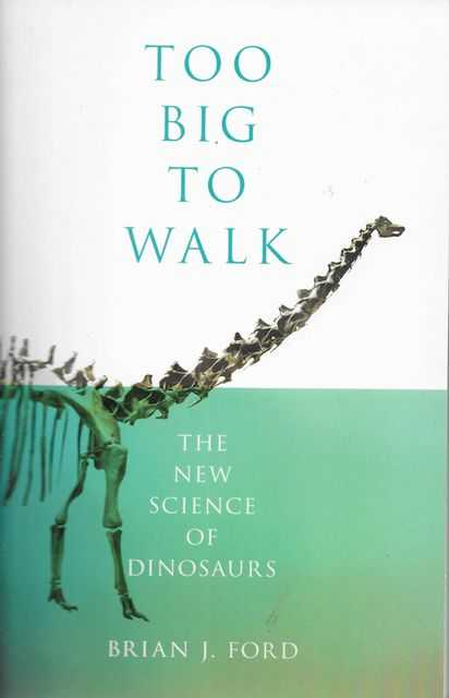 Image for Too Big To Walk: The New Science of Dinosaurs