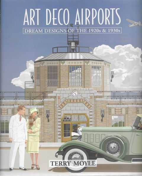 Image for Art Deco Aiports: Dream Designs of the 1920s & 1930s