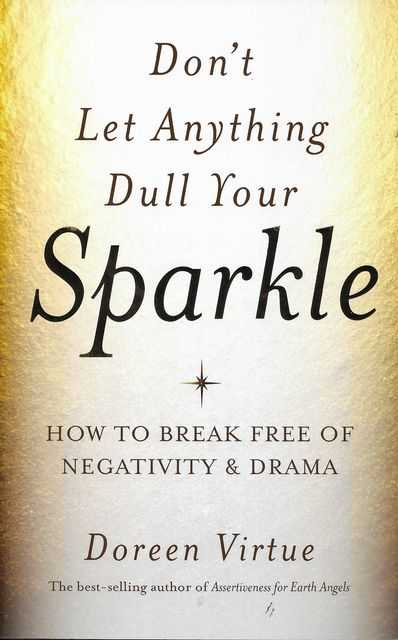 Image for Don't Let Anything Dull Your Sparkle: How to Break Free of Negativity and Drama