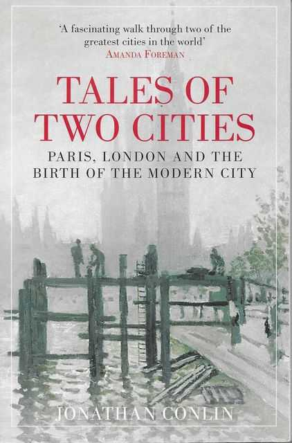 Image for Tales of Two Cities: Paris, London and the Birth of the Modern City