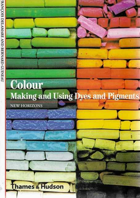Image for Colour Making and Using Dyes and Pigments