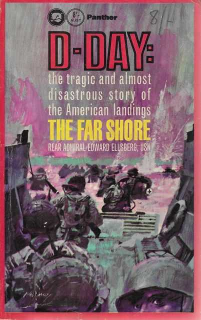 Image for D-Day: The Far Shore - the Tragic and Almost Disastrous Story of the American Landings