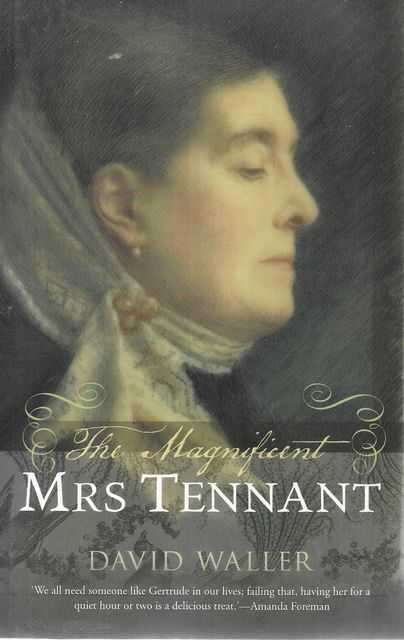 Image for The Magnificent Mrs Tennant: The Adventurous Life of Gertrude Tennant, Victorian Grande Dame