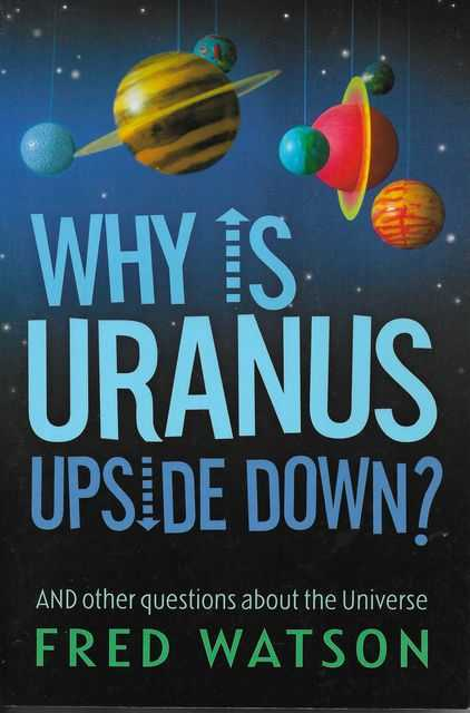 Image for Why Is Uranus Upside Down? And Other Questions About The Universe