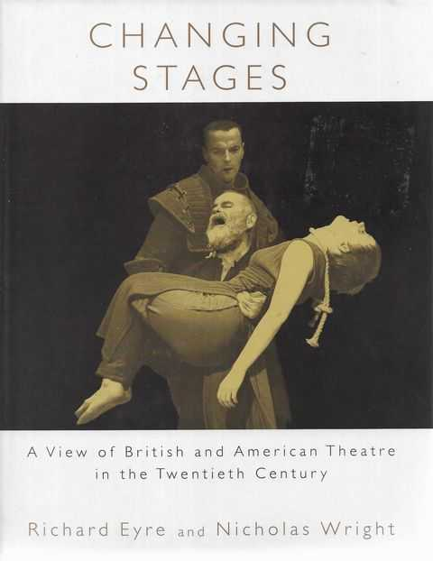 Image for Changing Stages : A View of British and American Theatre in the Twentieth Century