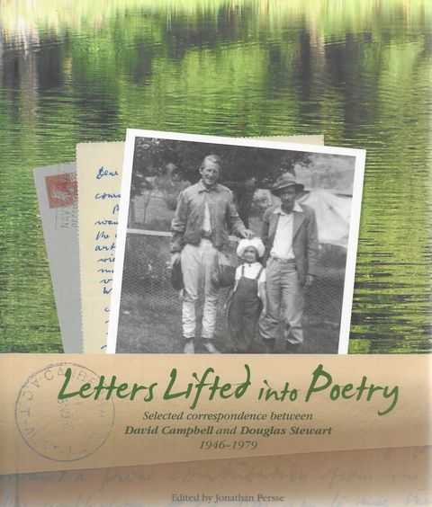 Image for Letters Lifted Into Poetry : Selected Correspondence Between David Campbell and Douglas Stewart, 1946-1979