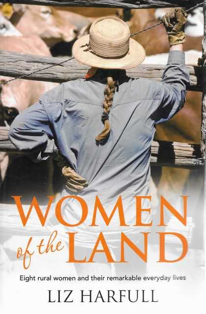 Image for Women of the Land: Eight Rural Women an their Remarkable Everyday Lives