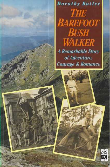 Image for The Barefoot Bush Walker : A Remarkable Story Of Adventure, Courage and Romance