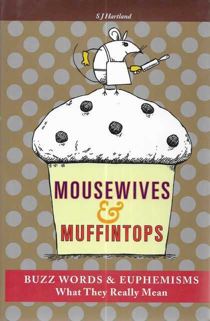 Image for Mousewives & Muffintops - Buzz Words & Euphemisms - What They Really Mean