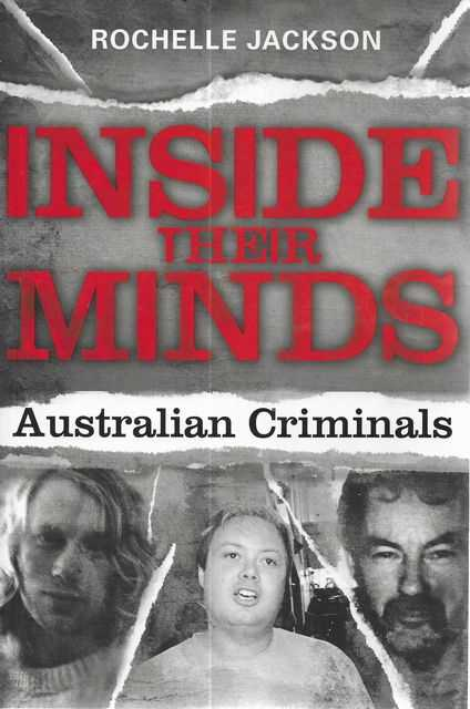 Image for Inside their Minds: Australian Criminals