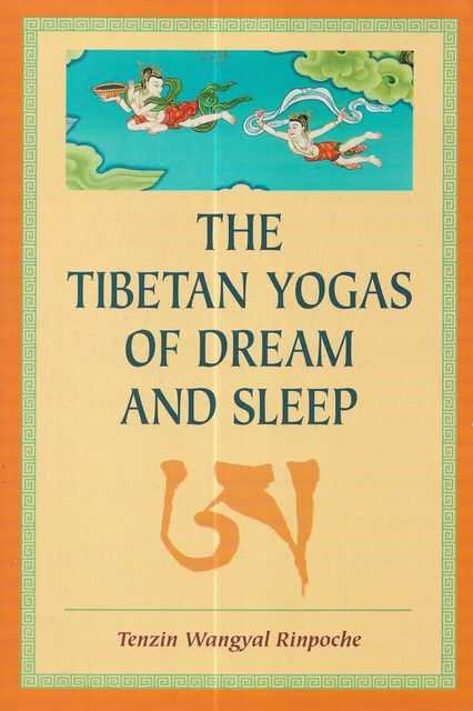 Image for The Tibetan Yogas of Dream and Sleep