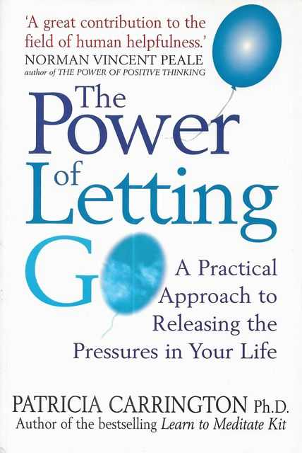 Image for The Power of Letting Go: A Practical Approach to Releasing the Pressures in Your Life