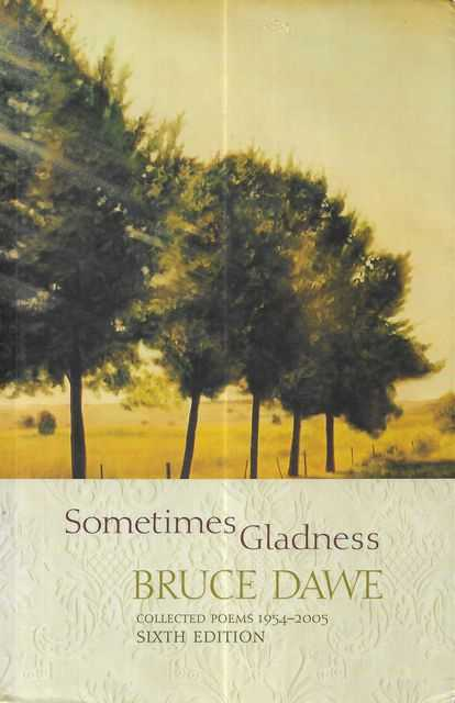 Image for Sometimes Gladness: Bruce Dawe Collected Poems 1954-2005