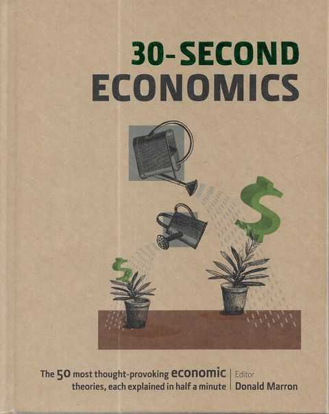 Image for 30-Second Economics : The 50 Most Thought-Provoking Economic Theories, Each Explained in Half a Minute