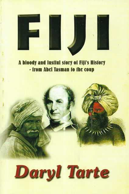 Image for Fiji: A Bloody and Lustful Story of Fiji's History from Abel Tasman to the Coup