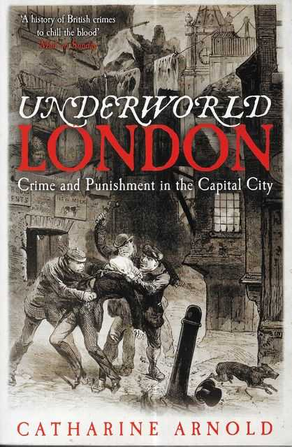 Image for Underworld London: Crime and Punishment in the Capital City