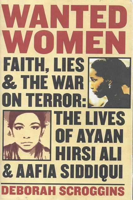 Image for Wanted Women: Faith, Lies & The War on Terror: The Lives of Ayaan Hirsi Ali and Aafia Siddiqui