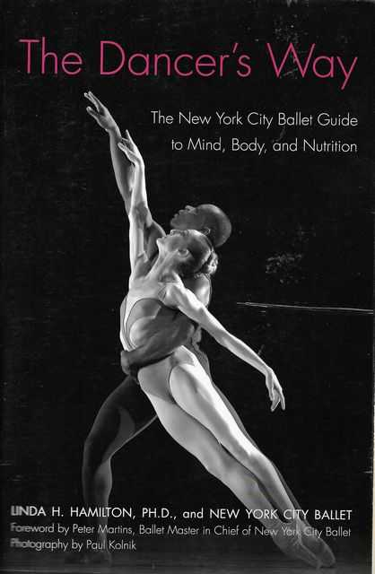 Image for The Dancer's Way: The New York City Ballet Guide to Mind, Body and Nutrition