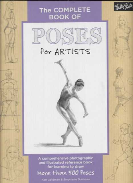 Image for The Complete Book of Poses for Artists: A Comprehensive Photographic and Illustrated Reference Book for Learning to Draw More Than 500 Poses