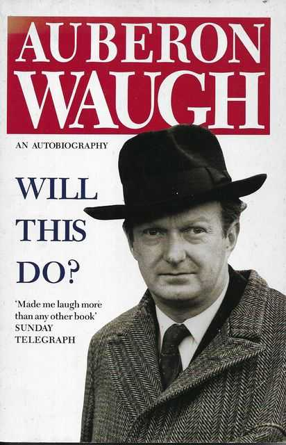 Image for Will This Do? The First Fifty Years of Auberon Waugh - An Autobiography
