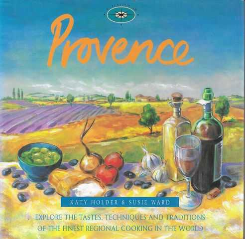 Image for A Flavour of Provence - Explores the Taste, Techniques and Traditions of the Finest Regional Cooking in the World