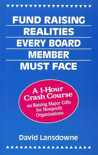 Image for Fund Raising Realities Every Board Member Must Face - A 1-Hour Crash Course on Raising Major Gifts for Nonprofit Organizations