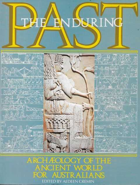 Image for The Enduring Past [Archaeology of the Ancient World for Australians]