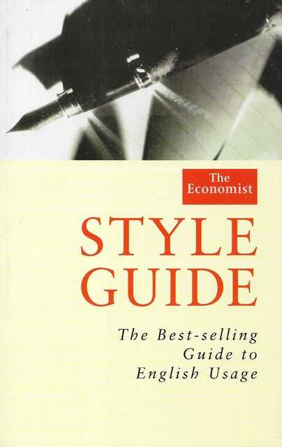 Image for The Economist: Style Guide: The Best Selling Guide to English Usage