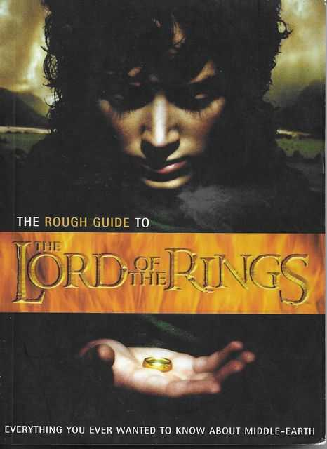 Image for The Rough Guide to The Lord of The Rings: Everything You Ever Wanted To Know About Middle-Earth