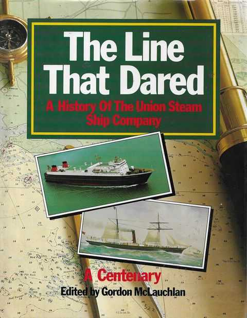 Image for The Line That Dared: A History of the Union Steam Ship Company 1875-1975 - A Centenary