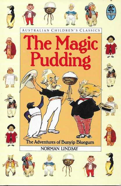 Image for The Magic Pudding: The Adventures of Bunyip Bluegum and his friends Bill Barnacle & Sam Sawnoff