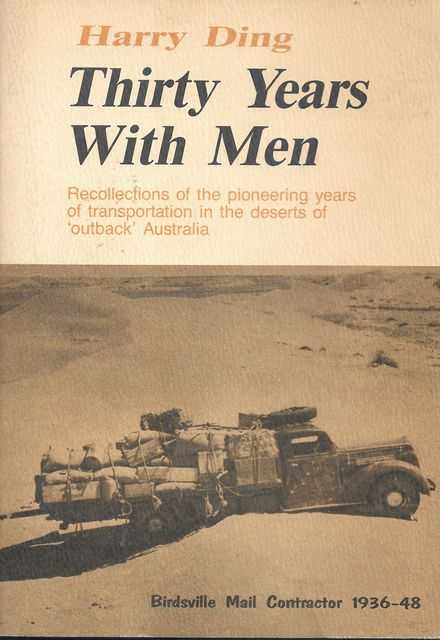 Image for Thirty Years With Men: Recollections of the Pioneering Years of Transportation in the Deserts of Outback Australia [Birdsville Mail Contractor 1936-48]