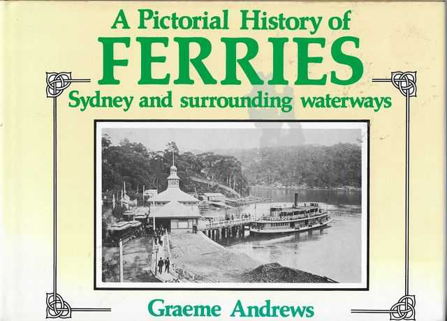 Image for A Pictorial History of Ferries - Sydney and Surrounding Waterways