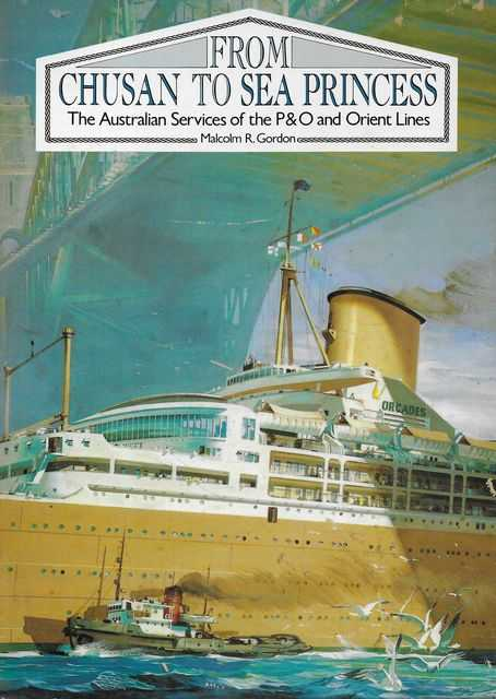 Image for From Chusan to Sea Princess: The Australian Services of the P & O an Orient Lines