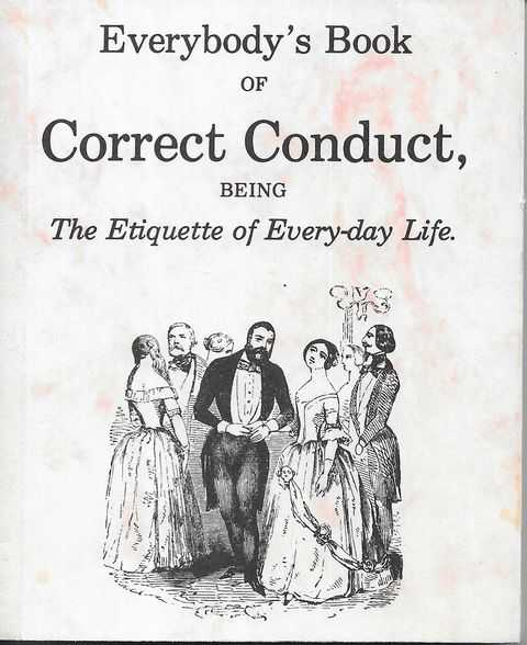 Image for Everybody's Book of Correct Conduct being The Etiquette of Every-day Life