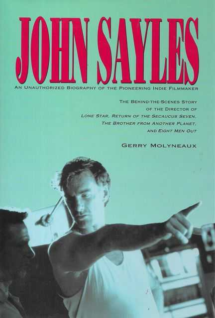 Image for John Sayles: An Unauthorized Biography of the Pioneering Indie Filmmaker