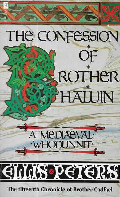 Image for The Confession of Brother Haluin [A Mediaeval Whodunnit] [The Fifteenth Chronicle of Brother Cadfael]