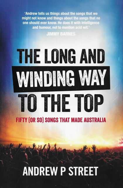 Image for The Long and Winding Way To The Top [Fifty [or so] Songs That Made Australia