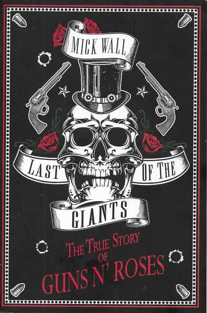 Image for Last of the Giants: The True Story of Guns N' Roses