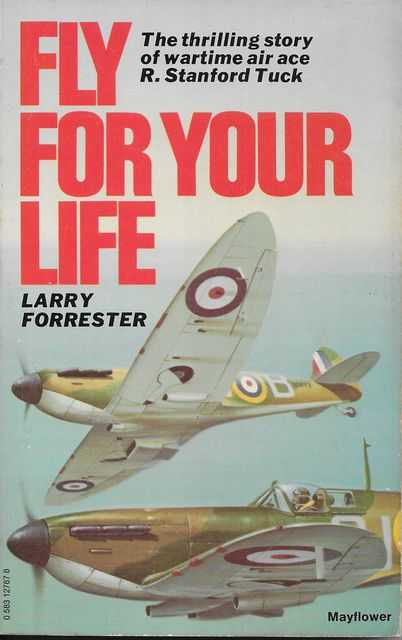 Image for Fly For Your Life: The Thrilling Story of Wartime Air Ace R. Stanford Tuck