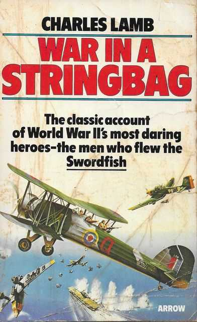 Image for War In A Stringbag: The classic account of World War II's most daring heroes - the men who flew the SWORDFISH