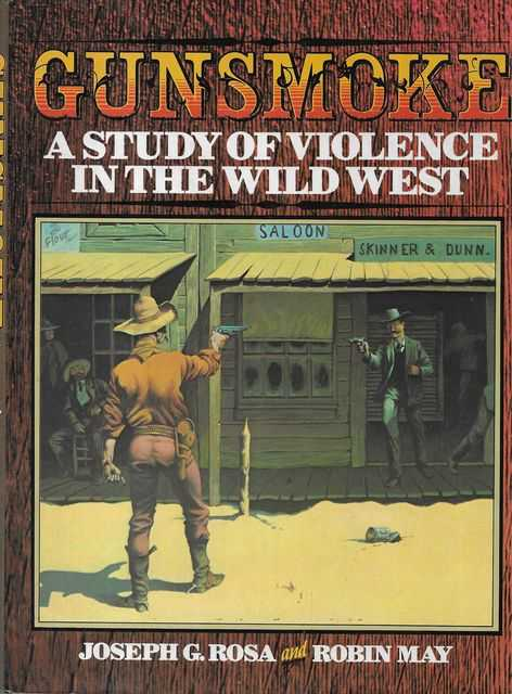 Image for Gunsmoke: A Study of Violence in the Wild West