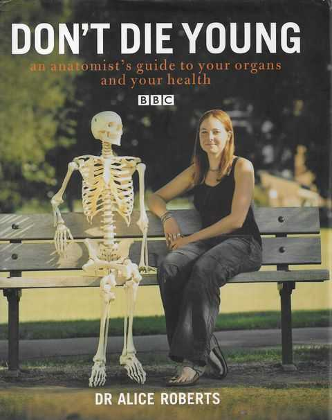 Image for Don't Die Young: An Anatomist's Guide to Your Organs and Your Health
